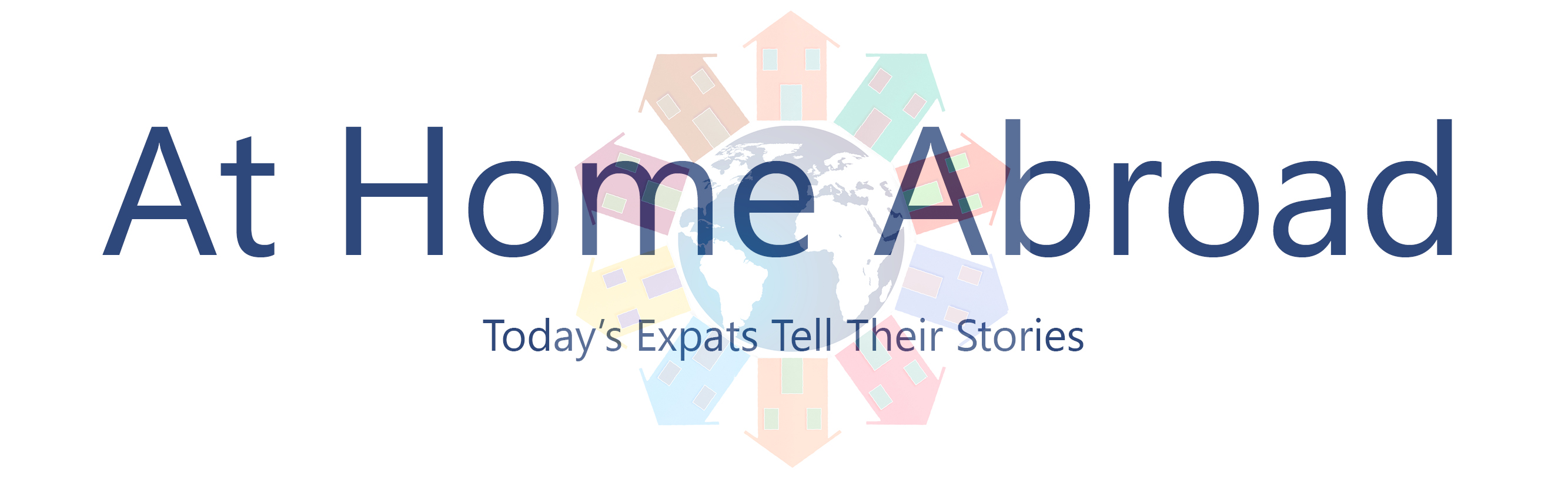 At Home Abroad Today's Expats Tell Their Stories